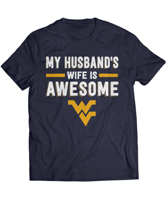 My Husband's Wife Is Awesome - West Virginia Mountaineers