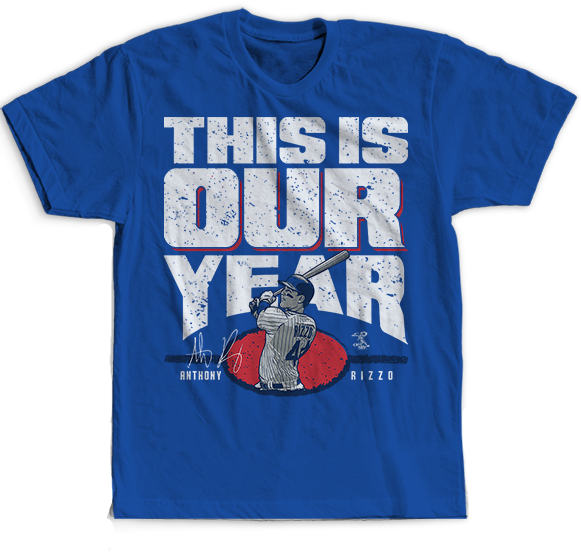This Is Our Year - Anthony Rizzo