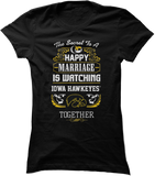 Secret To A Happy Marriage Is Watching - Iowa Hawkeyes
