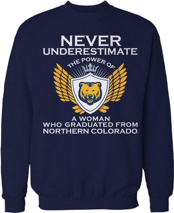 Never Underestimate The Power Of A Woman Who Graduated - Northern Colorado Bears
