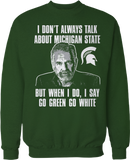 I Don't Always Talk About Michigan State, But When I Do - Michigan State Spartans