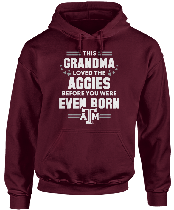 This Grandma Loved Them Before You Were Even Born - Texas A&M Aggies