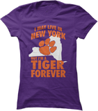May Live In New York But Tiger Forever - Clemson Tigers