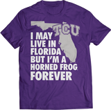 May Live In Florida But Horned Frog Forever - Texas Christian University