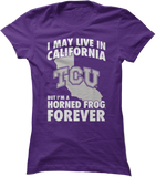 May Live In California But Horned Frog Forever - Texas Christian University