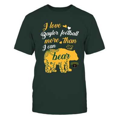 Baylor Bears - More Than I Can Bear - T-Shirt - Officially Licensed Apparel