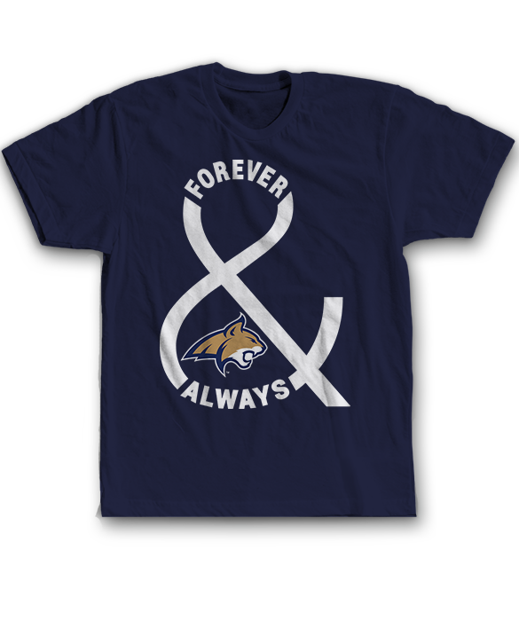 Forever And Always - Montana State Bobcats