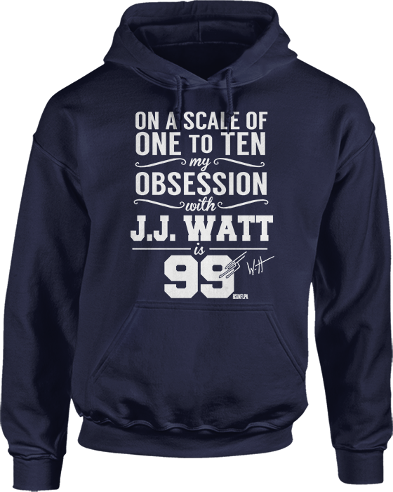 My Obession On A Scale Of 1 To 10 Is - JJ Watt