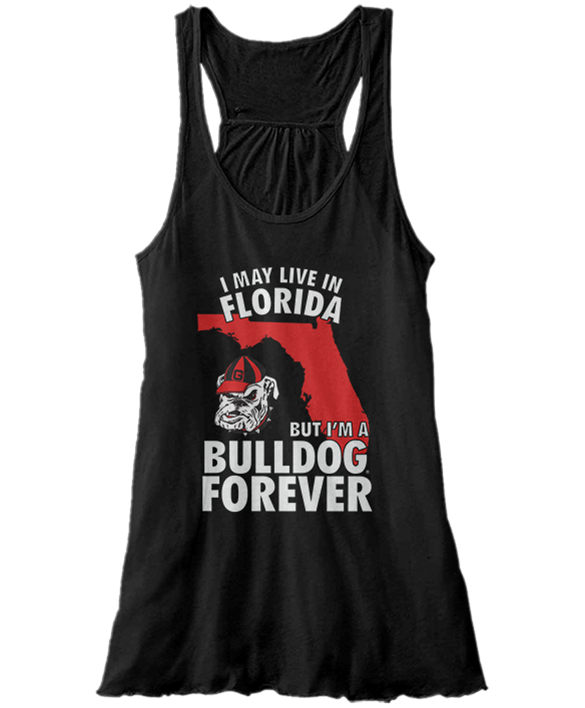 May Live In Florida But Dawg Forever - Georgia Bulldogs