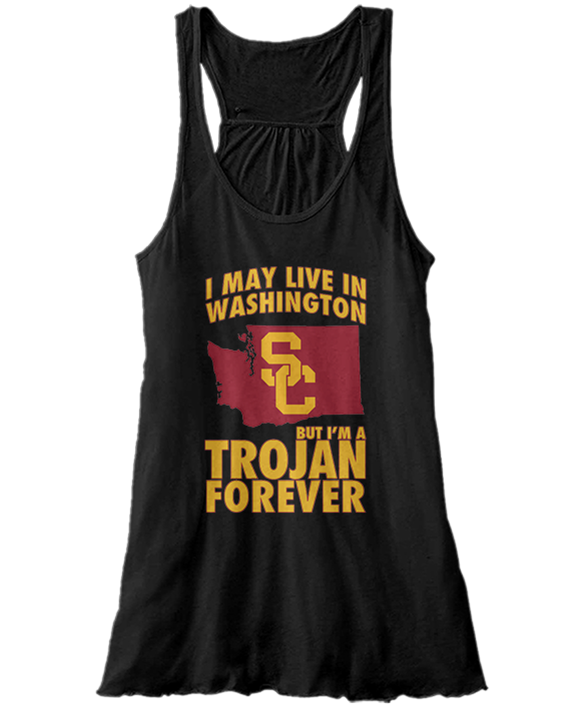 May Live In Washington But Trojan Forever - USC Trojans