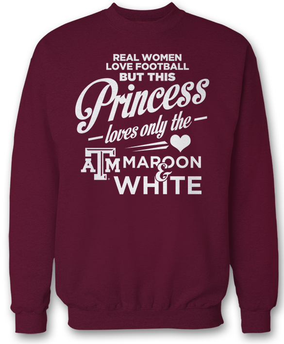 This Princess Only Loves The - Texas A&M Aggies