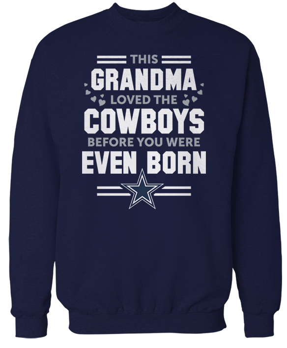 This Grandma Loved Them Before You Were Even Born - Dallas Cowboys