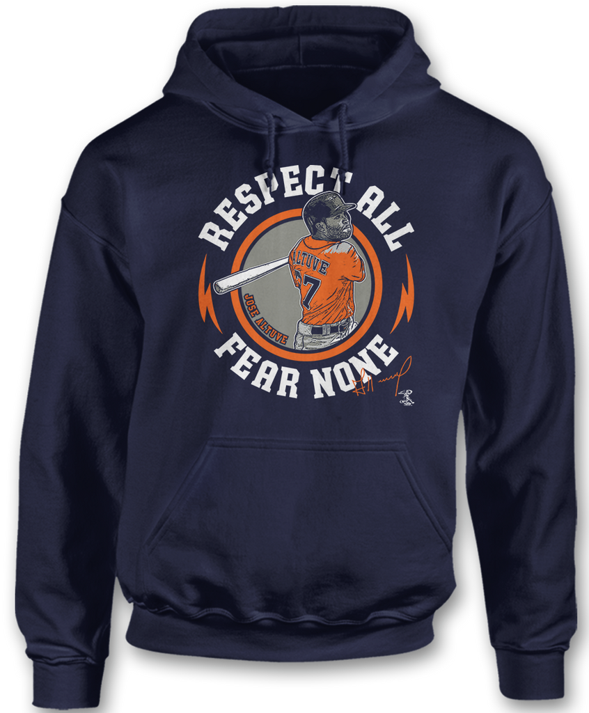 Respect All Fear None - Jose Altuve