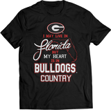 May Live In Florida But My Heart Is In - Georgia Bulldogs