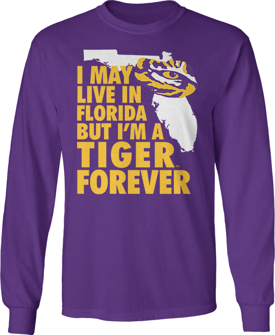 May Live In Florida But Tiger Forever - LSU Tigers
