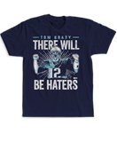 There Will Be Haters - Tom Brady