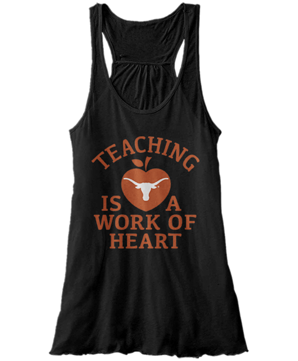 Teaching Is A Work Of Heart  - Texas Longhorns