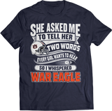 She Asked Me, So I Whispered War Eagle - Auburn Tigers