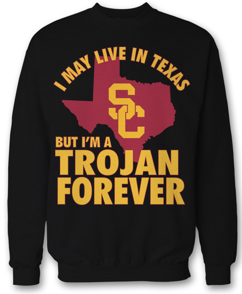 May Live In Texas But Trojan Forever - USC Trojans