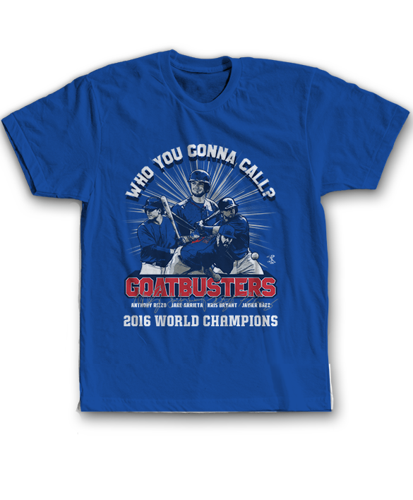Who You Gonna Call? Goatbusters - 2016 World Champion - Anthony Rizzo