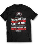 I Have 3 Sides; Quiet, Fun, & The Side You Only See When - Georgia Bulldogs