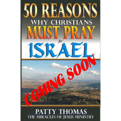 50 Reasons Why Christians Must Pray For Israel-Pre-Release Advance Sale
