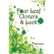 Four Leaf Clovers & Luck