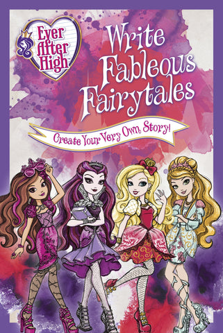Ever After High - The art of Fairytale Fiction writing