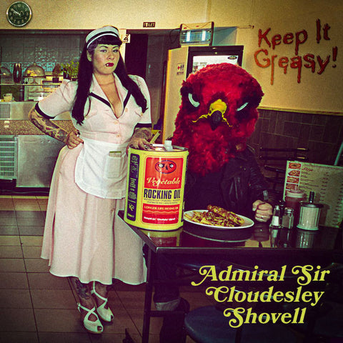 Admiral Sir Cloudesley Shovell Keep It Greasy LP vinyl