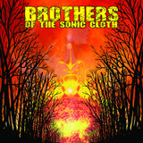 Brothers of the Sonic Cloth Self Titled LP