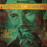 Church of Misery And Then There Were None LP Green Vinyl