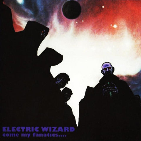 Electric Wizard Come My Fanatics 2LP vinyl