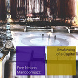 Free Nelson Mandoomjazz - Awakening of a Capital LP