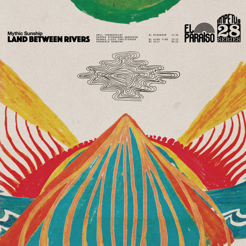 Mythic Sunship Land Between Rivers LP vinyl