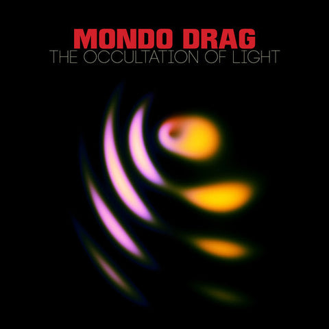 Mondo Drag The Occultation of Light LP