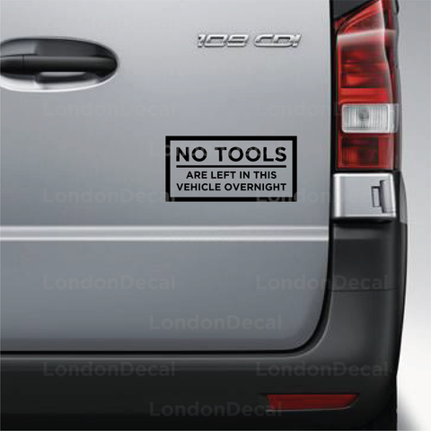 No Tools Left In This Vehicle Overnight Vehicle Decal (Type 1)