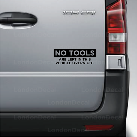 No Tools Left In This Vehicle Overnight Vehicle Decal (Type 2)