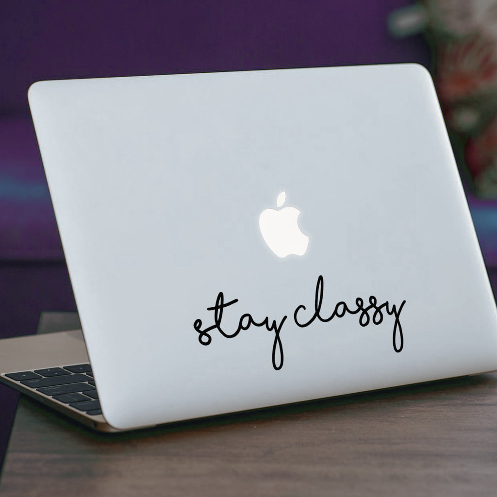 Stay Classy Macbook Decal