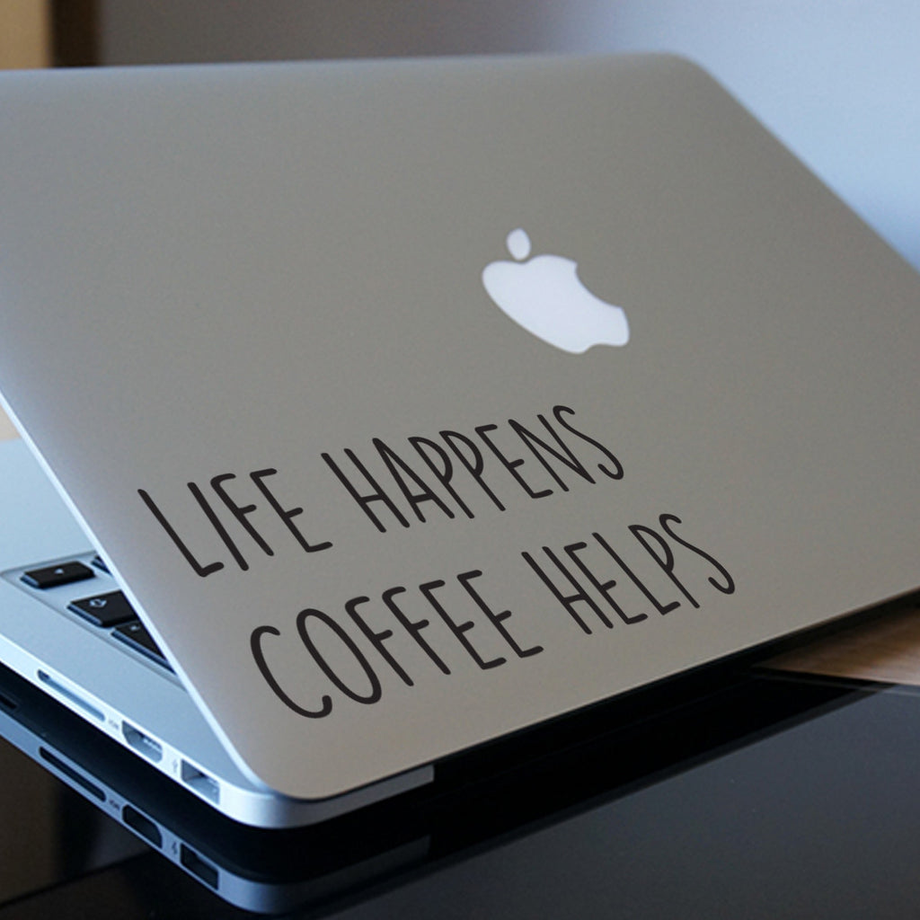 Life Happens Coffee Helps Macbook Decal