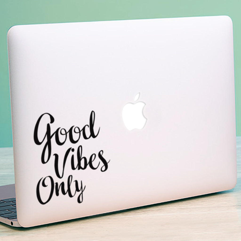 Good Vibes Only Macbook Decal