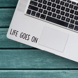 Life Goes On Macbook Decal