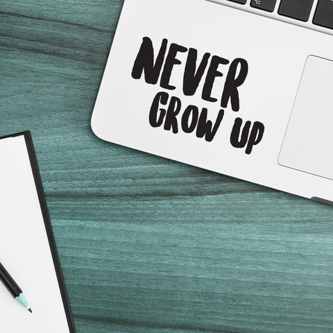 Never Grow Up Macbook Decal