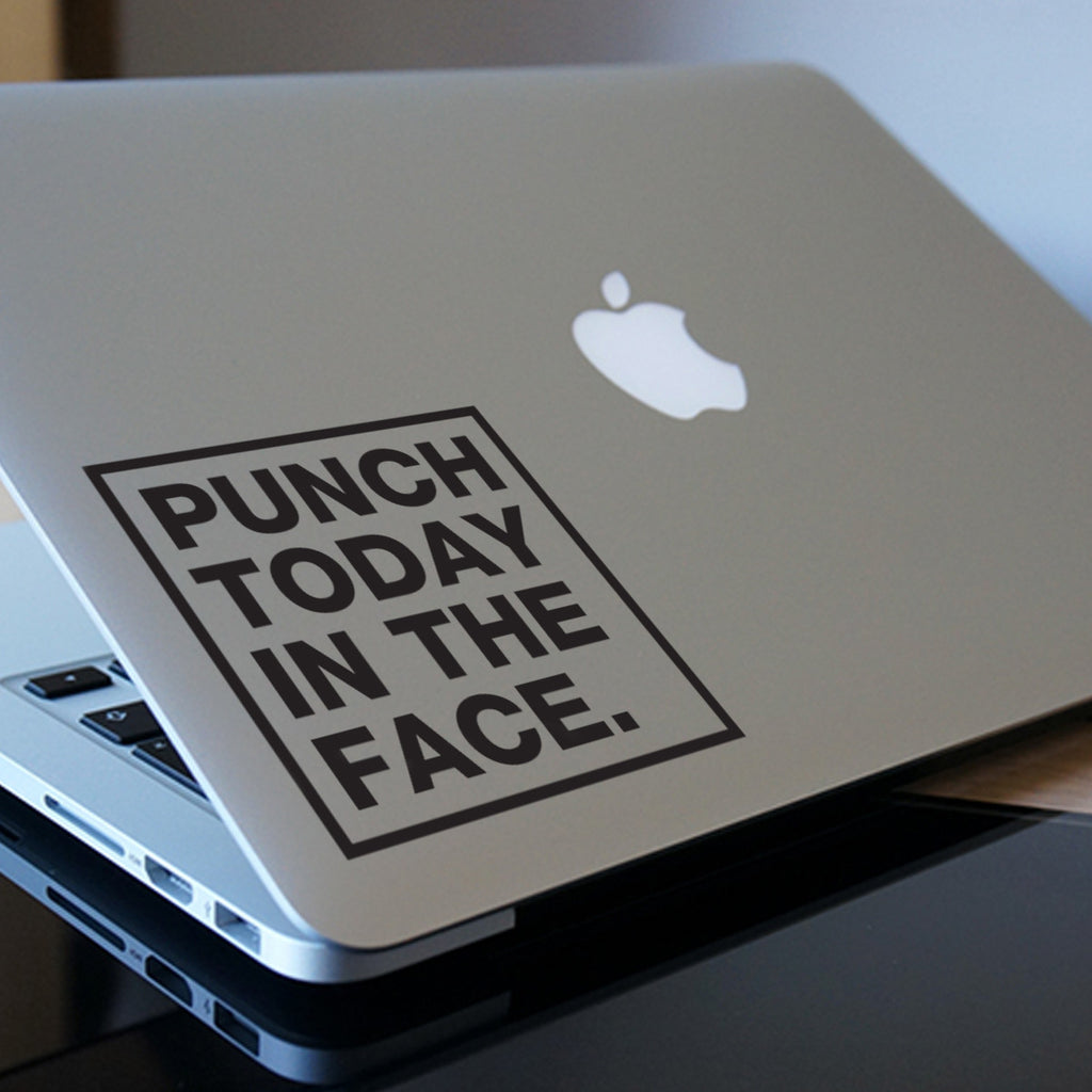 Punch Today in the Face Macbook Decal