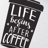 Life Begins After Takeaway Coffee Wall Decal