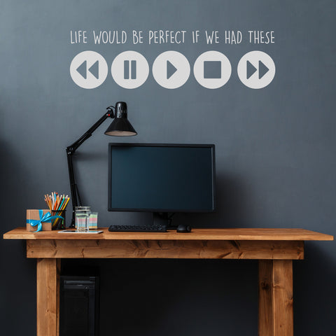 Life Would Be Perfect Wall Decal