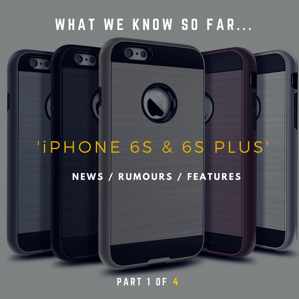 what we know so far part 1 - iphone 6s - rumors - release date - features