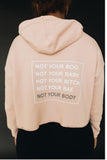 Not Your Body Cropped Hoodie