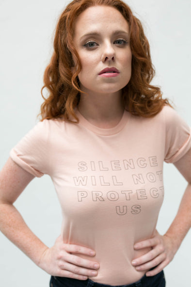 Silence Will Not Protect Us Tee