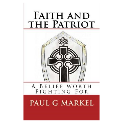 Faith and the Patriot: A Belief Worth Fighting For eBook