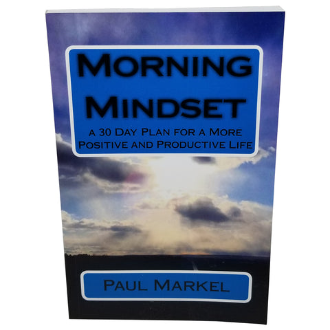 Morning Mindset: A 30 Day Plan for a More Positive & Productive Life